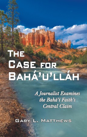 The Case for Baha'u'llah